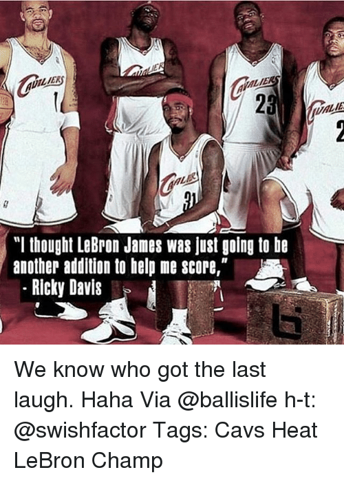 "Jamesness: ""I thought LeBron James was just going to be  another addition to help me score,""  Ricky Davis We know who got the last laugh. Haha Via @ballislife h-t: @swishfactor Tags: Cavs Heat LeBron Champ"
