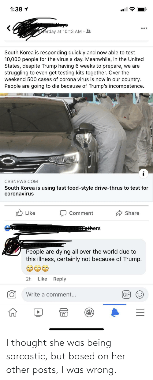 sarcastic: I thought she was being sarcastic, but based on her other posts, I was wrong.