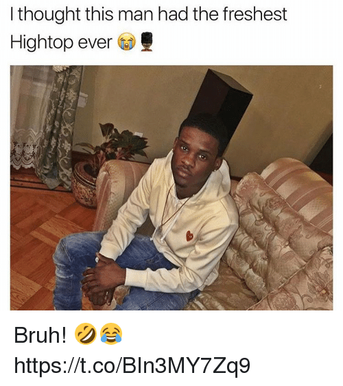 Bruh, Thought, and Man: I thought this man had the freshest  Hightop ever Bruh! 🤣😂 https://t.co/BIn3MY7Zq9