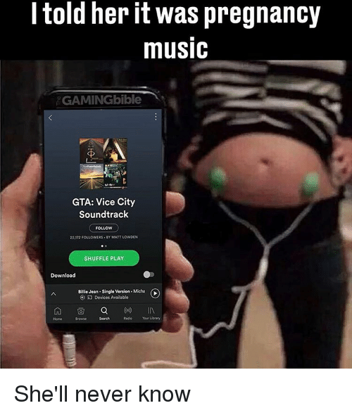 michae: I told her it was pregnancy  musIC  GAMINGbible  GTA: Vice City  Soundtrack  FOLLOW  22,172 FOLLOWERS BY MATTLOWDEN  SHUFFLE PLAY  Download  Billie Jean. Single Vorsion. Micha  Dovicos Available  On  Home Searc  Radio Your Ubrary She'll never know
