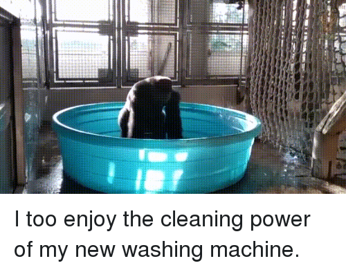 Funny, Power, and Washing Machine: I too enjoy the cleaning power of my new washing machine.