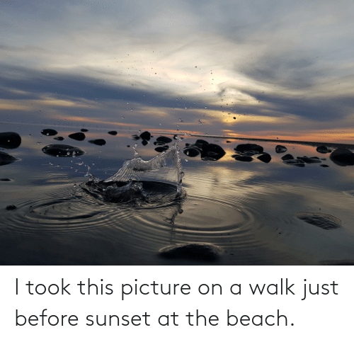 the beach: I took this picture on a walk just before sunset at the beach.