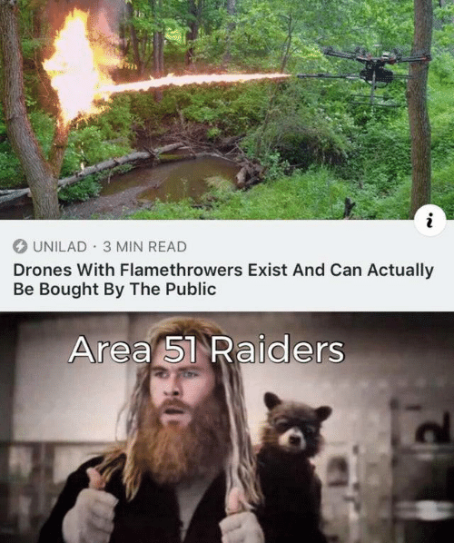 Drones: i  UNILAD 3 MIN READ  Drones With Flamethrowers Exist And Can Actually  Be Bought By The Public  Area 51 Raiders