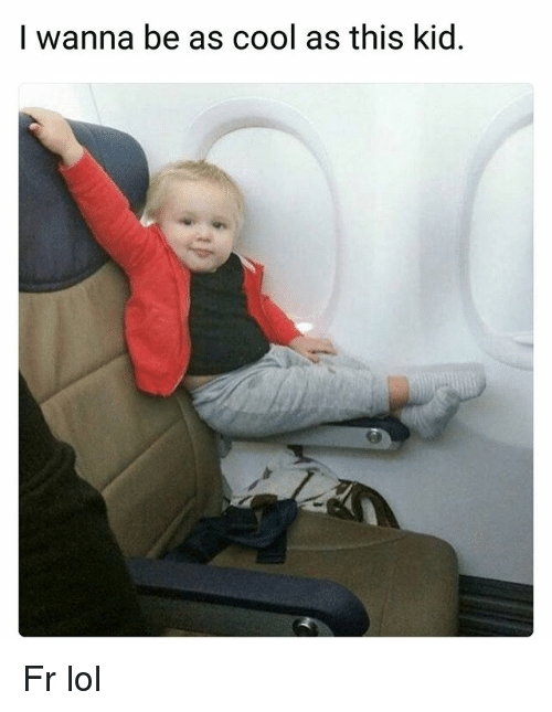 Lol, Memes, and Cool: I wanna be as cool as this kid Fr lol