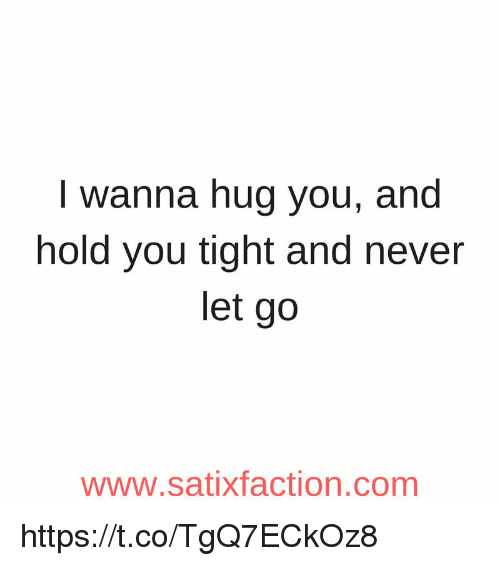 I Wanna Cuddle With You Poem: I Wanna Hug You And Hold You Tight And Never Let Go