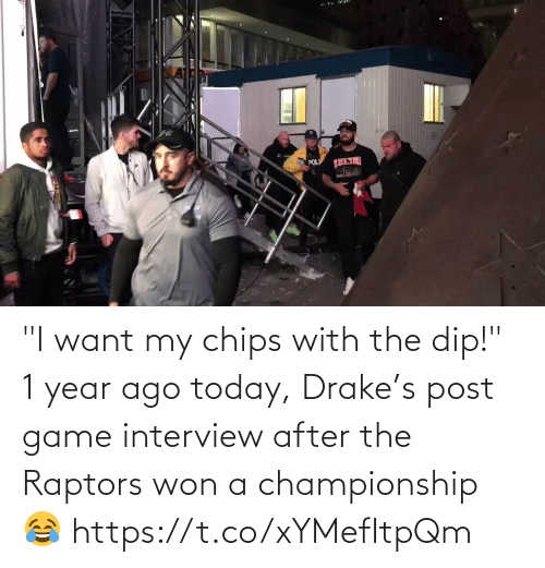 """After The: """"I want my chips with the dip!""""   1 year ago today, Drake's post game interview after the Raptors won a championship 😂   https://t.co/xYMefItpQm"""