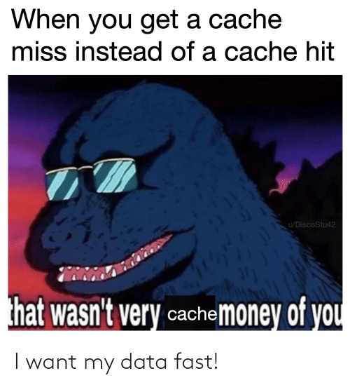 I Want: I want my data fast!