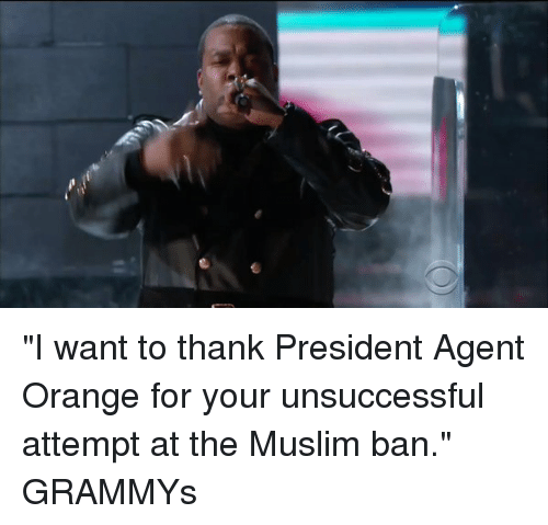 """Blackpeopletwitter, Agent Orange, and Agent: """"I want to thank President Agent Orange for your unsuccessful attempt at the Muslim ban."""" GRAMMYs"""