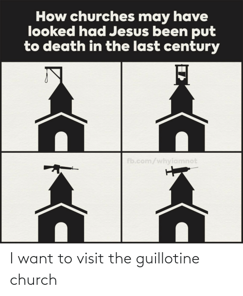 the guillotine: I want to visit the guillotine church