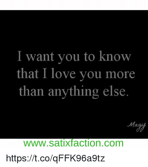 I Love You More Meme: I Want You To Know That I Love You More Than Anything Else
