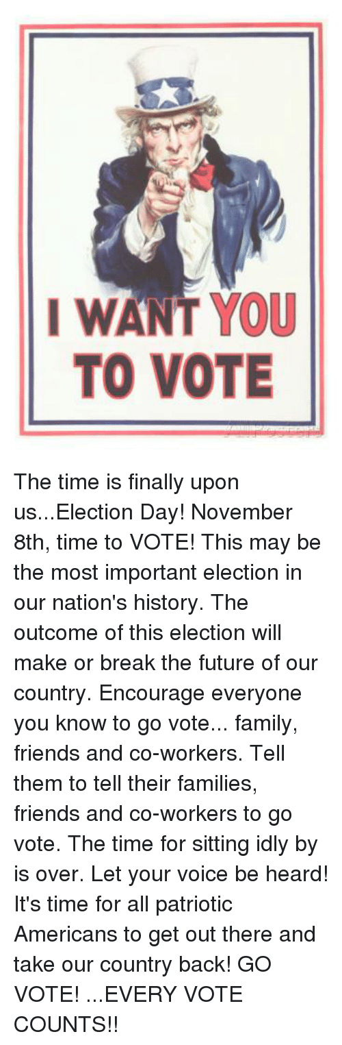 The time is finally upon us election day november 8th time to vote