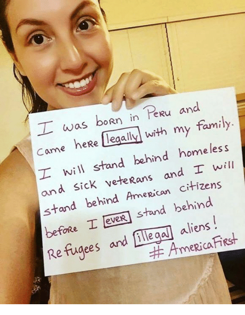 America, Family, and Homeless: I was bon in  eRu  an  family  came heRe legally with my I will stand behind homeless  and  sick veteRans and I will  Rican citizens  stand behind Anne behind  before I eveR stand Refugees and Megal aliens  AmeRica.