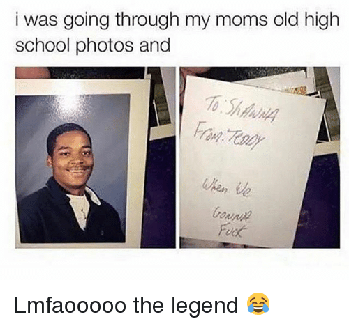 Fucking, Memes, and Moms: i was going through my moms old high  school photos and  FUck Lmfaooooo the legend 😂