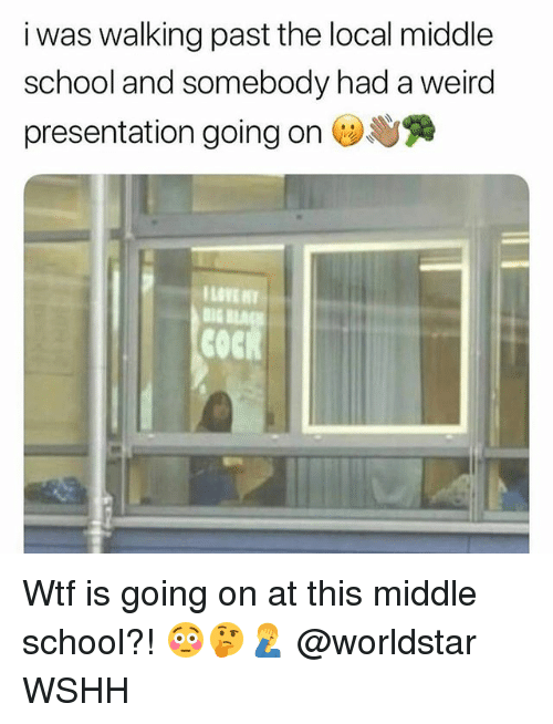 Love, Memes, and School: i was walking past the local middle  school and somebody had a weird  presentation going on Dye  LOVE  COCK Wtf is going on at this middle school?! 😳🤔🤦‍♂️ @worldstar WSHH