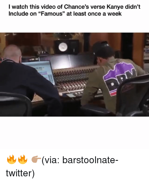 "Funny, Kanye, and Twitter: I watch this video of Chance's verse Kanye didn't  Include on ""Famous"" at least once a week 🔥🔥 👉🏽(via: barstoolnate-twitter)"
