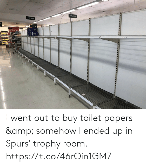 toilet: I went out to buy toilet papers & somehow I ended up in Spurs' trophy room. https://t.co/46rOin1GM7