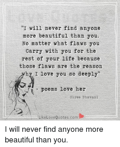 Short Sweet I Love You Quotes: I Will Never Find Anyone More Beautiful Than You No Matter