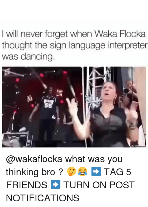 Waka Flocka: I will never forget when Waka Flocka  thought the sign language interpreter  was dancing. @wakaflocka what was you thinking bro ? 🤔😂 ➡️ TAG 5 FRIENDS ➡️ TURN ON POST NOTIFICATIONS