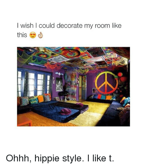 25 best memes about hippie style hippie style memes for I want to decorate my room
