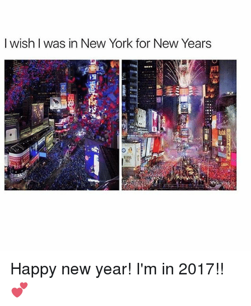 Memes, New York, and 🤖: I wish was in New York for New Years Happy new year! I'm in 2017!!💕