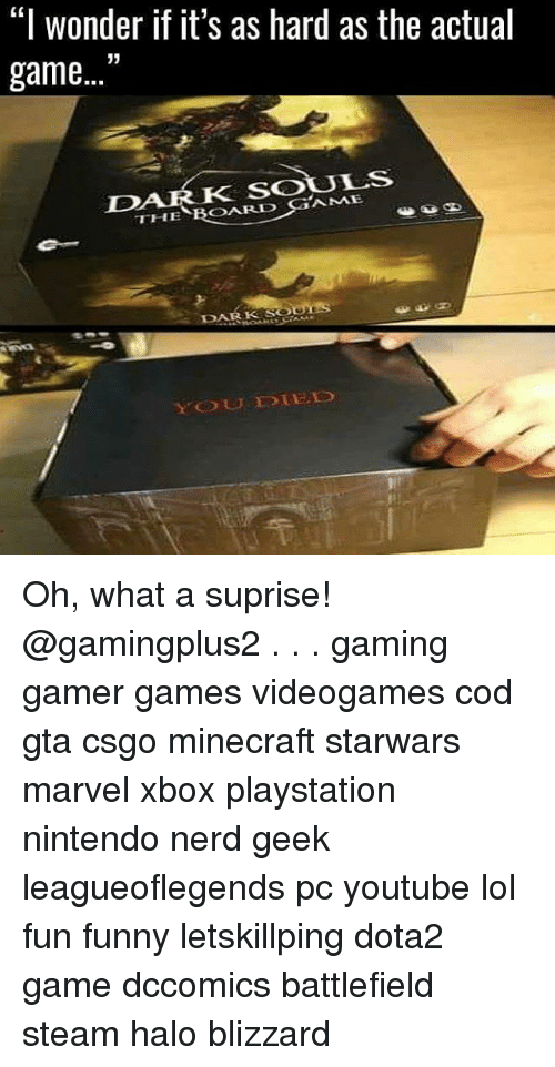 "Gamerant: ""I wonder if it's as hard as the actual  game ""  K SOULS  THE BOARD GAME  Es  DARK  YOUOBE Oh, what a suprise! @gamingplus2 . . . gaming gamer games videogames cod gta csgo minecraft starwars marvel xbox playstation nintendo nerd geek leagueoflegends pc youtube lol fun funny letskillping dota2 game dccomics battlefield steam halo blizzard"