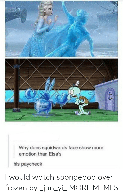 i would: I would watch spongebob over frozen by _jun_yi_ MORE MEMES