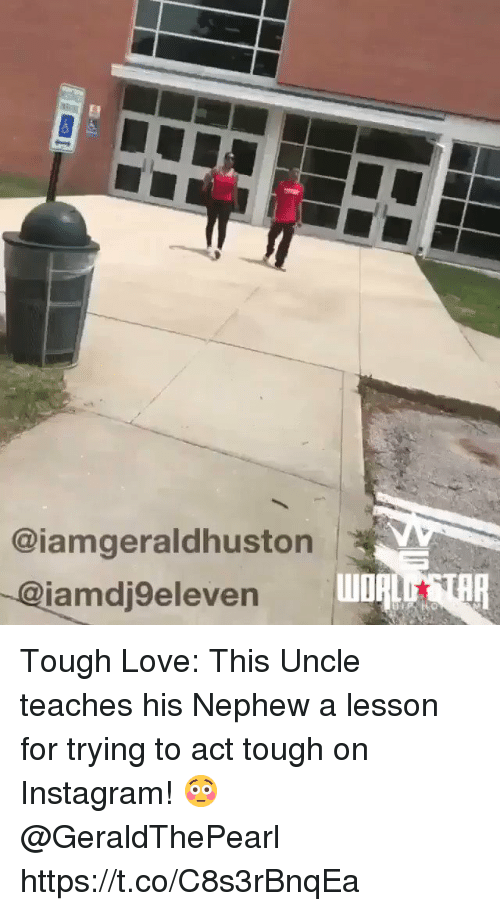 Instagram, Love, and Tough: @iamgeraldhuston  -@iamdj9eleven Tough Love: This Uncle teaches his Nephew a lesson for trying to act tough on Instagram! 😳 @GeraldThePearl https://t.co/C8s3rBnqEa