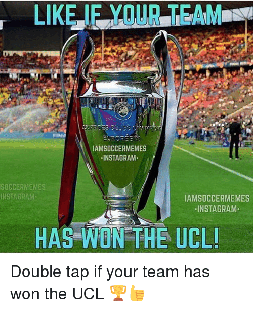 Soccermemes: IAMSOCCERMEMES  INSTAGRAM  SOCCERMEMES  INSTAGRAM.  IAMSOCCERMEMES  INSTAGRAM  HAS WON THE UCLI Double tap if your team has won the UCL 🏆👍