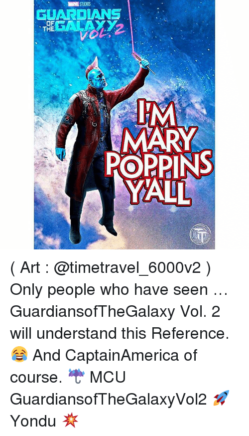 yondu: IARE STUDIOS  GUARDIANS  OF  THE  POPPINS  ALL  mes ( Art : @timetravel_6000v2 ) Only people who have seen … GuardiansofTheGalaxy Vol. 2 will understand this Reference. 😂 And CaptainAmerica of course. ☔️ MCU GuardiansofTheGalaxyVol2 🚀 Yondu 💥