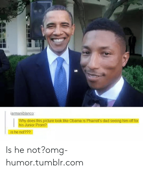 Pharrells Dad: iarmaniblanco:  Why does this picture look like Obama is Pharrell's dad seeing him off for  his Junior Prom?  is he not??? Is he not?omg-humor.tumblr.com