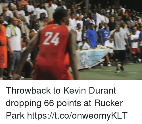Funny, Kevin Durant, and Park: ias ina  24 Throwback to Kevin Durant dropping 66 points at Rucker Park  https://t.co/onweomyKLT