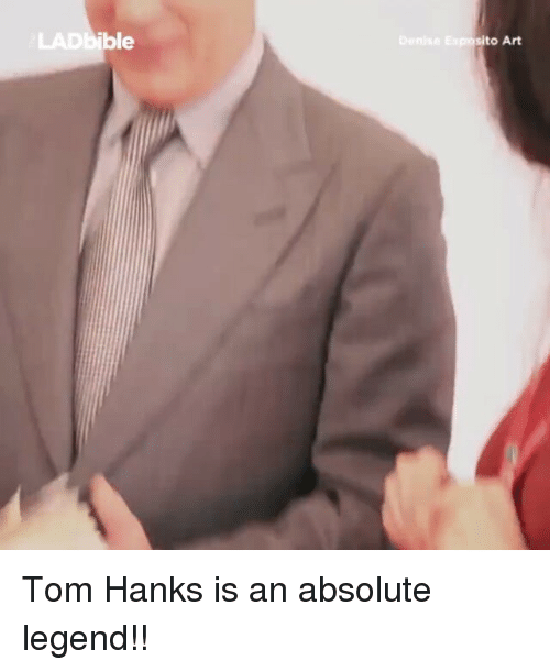 ibl: ible  to Art Tom Hanks is an absolute legend!!