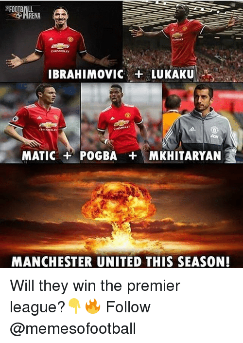 Memes, Premier League, and Manchester United: IBRAHIMOVIC+LUKAKU  MATIC + POGBA  MKHITARYAN  MANCHESTER UNITED THIS SEASON! Will they win the premier league?👇🔥 Follow @memesofootball