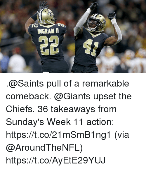 Memes, New Orleans Saints, and Chiefs: IC  INGRAN I .@Saints pull of a remarkable comeback. @Giants upset the Chiefs.  36 takeaways from Sunday's Week 11 action: https://t.co/21mSmB1ng1 (via @AroundTheNFL) https://t.co/AyEtE29YUJ