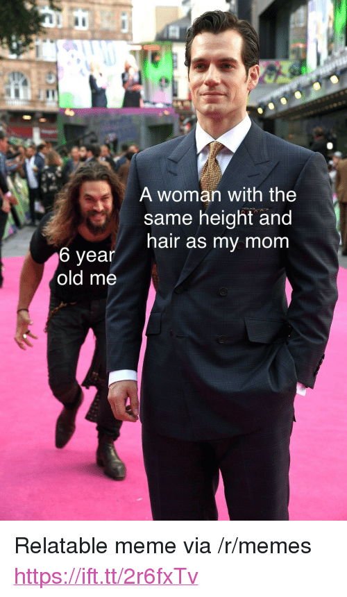 """Meme, Memes, and Hair: IC  Tbe  :4.4/  A woman with the  same height and  hair as my mom  6 year  old me <p>Relatable meme via /r/memes <a href=""""https://ift.tt/2r6fxTv"""">https://ift.tt/2r6fxTv</a></p>"""