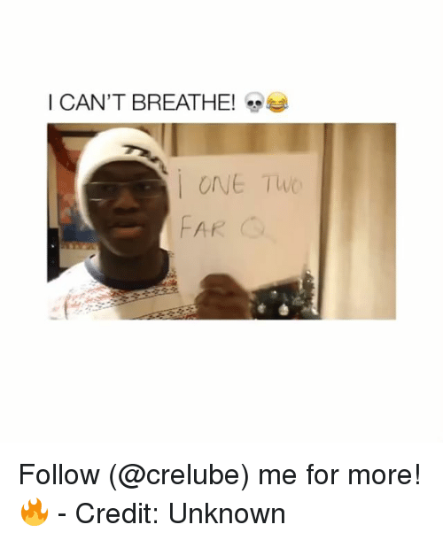 Memes, 🤖, and One: ICAN'T BREATHE!  ONE TUc  AP Follow (@crelube) me for more! 🔥 - Credit: Unknown