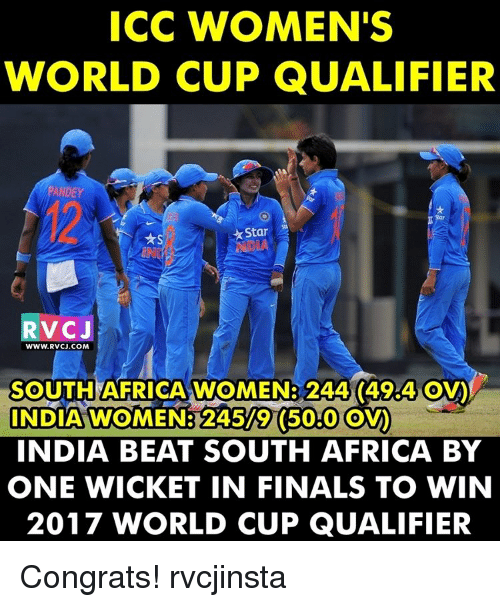 Africa, Finals, and Memes: ICC WOMEN'S  WORLD CUP QUALIFIER  ANDEY  Star  RVCJ  WWWw.RVCJ.COM  SOUTH AFRICA WOMEN: 244 (49.4 OV)  INDIA WOMMENB245/9 (50.0 OVO  INDIA BEAT SOUTH AFRICA BY  ONE WICKET IN FINALS TO WIN  2017 WORLD CUP QUALIFIER Congrats! rvcjinsta
