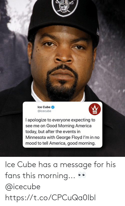icecube: Ice Cube has a message for his fans this morning... 👀 @icecube https://t.co/CPCuQa0Ibl