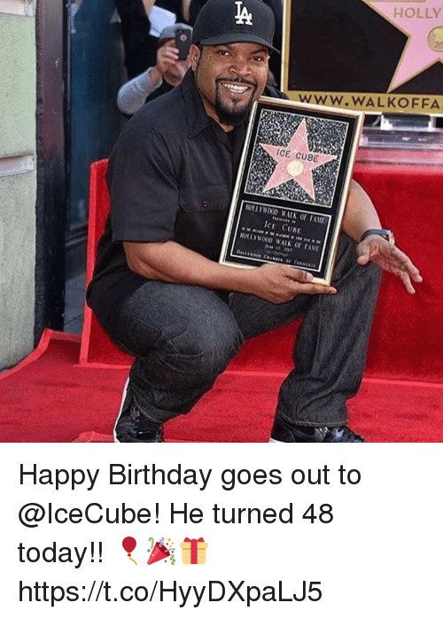 icecube: ICE CUBE  NOLLYWOOD WALN FAME  ICE CUNE  HOLLY  WALKOFFA Happy Birthday goes out to @IceCube! He turned 48 today!! 🎈🎉🎁 https://t.co/HyyDXpaLJ5
