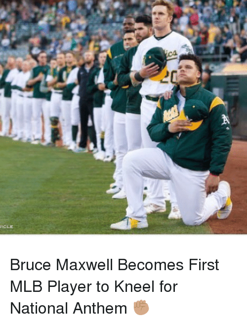 Memes, Mlb, and National Anthem: ICLE Bruce Maxwell Becomes First MLB Player to Kneel for National Anthem ✊🏽
