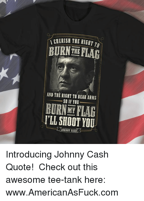 Memes Bear And Johnny Cash ICOERISH THE RIGHT Tg BURN FIAB AND