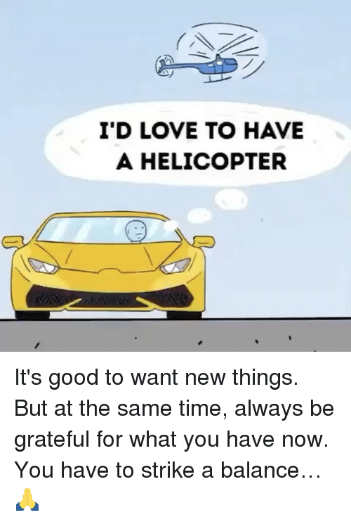 I'D LOVE TO HAVE a HELICOPTER It's Good to Want New Things ...