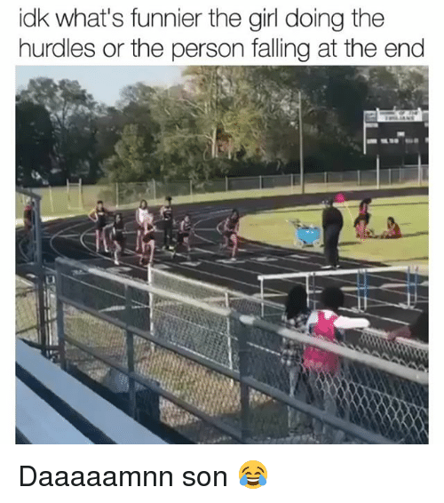 Funny, Girl, and Person: idk what's funnier the girl doing the  hurdles or the person falling at the end Daaaaamnn son 😂