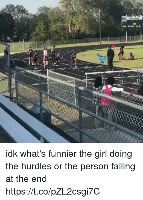 Funny, Girl, and Person: idk what's funnier the girl doing the hurdles or the person falling at the end https://t.co/pZL2csgi7C