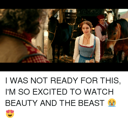 So Excite: ie  Hail I WAS NOT READY FOR THIS, I'M SO EXCITED TO WATCH BEAUTY AND THE BEAST 😭😍