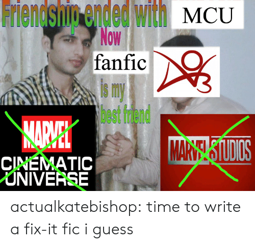 Cinematic: ieneshim ended ll MCU  8  0W  fanfic  is my  best friend  11呱  CINEMATIC  NIVERSE actualkatebishop: time to write a fix-it fic i guess