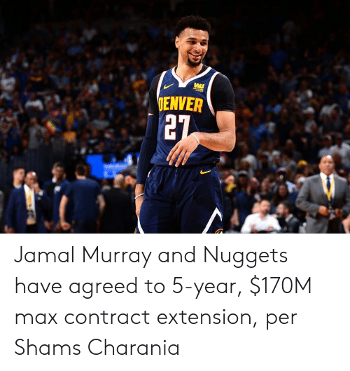 jamal: IENVER  27 Jamal Murray and Nuggets have agreed to 5-year, $170M max contract extension, per Shams Charania