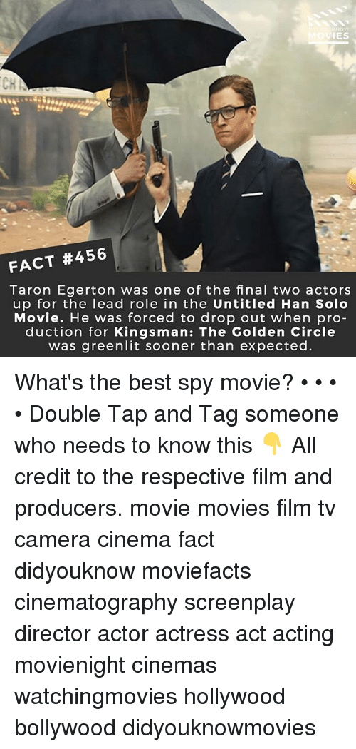 kingsman: IES  CH  FACT #456 |  Taron Egerton was one of the final two actors  up for the lead role in the Untitled Han Solo  Movie. He was forced to drop out when pro  duction for Kingsman: The Golden Circle  was greenlit sooner than expected. What's the best spy movie? • • • • Double Tap and Tag someone who needs to know this 👇 All credit to the respective film and producers. movie movies film tv camera cinema fact didyouknow moviefacts cinematography screenplay director actor actress act acting movienight cinemas watchingmovies hollywood bollywood didyouknowmovies