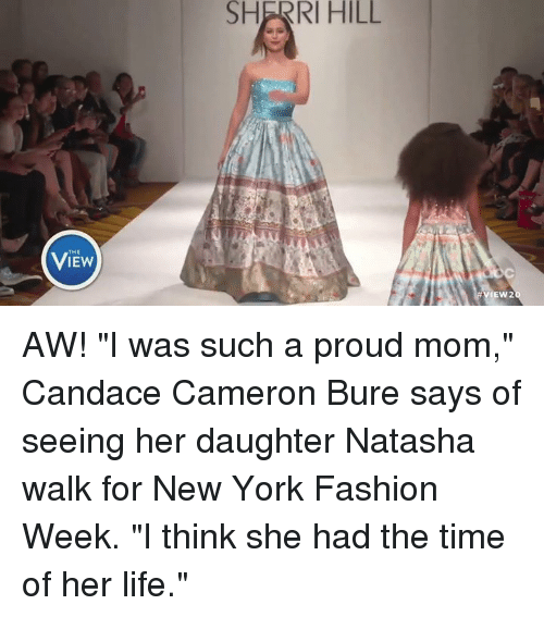 """new york fashion week: IEW  SHERRI HILL  MEw2 AW! """"I was such a proud mom,"""" Candace Cameron Bure says of seeing her daughter Natasha walk for New York Fashion Week. """"I think she had the time of her life."""""""