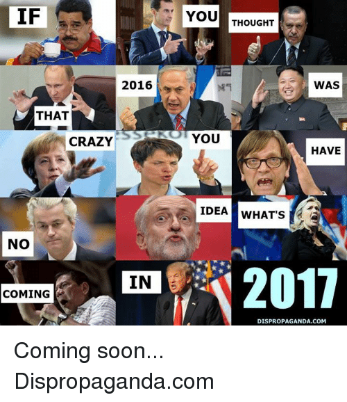 in coming: IF  2016  THAT  CRAZY  No  IN  COMING  YOU  THOUGHT  WAS  YOU  HAVE  IDEA  WHAT'S  S12  DISPROPAGANDA.COM Coming soon...   Dispropaganda.com